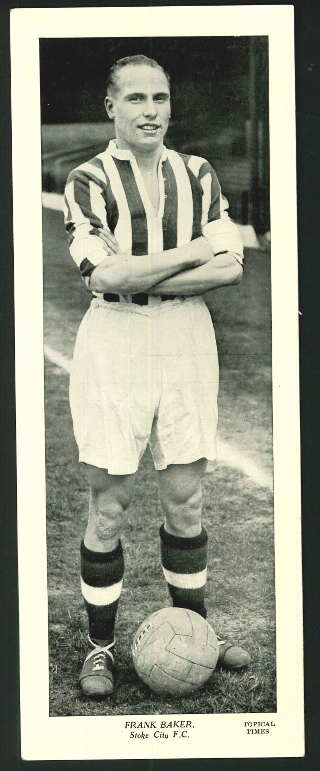 Topical Times Large B & W Frank Baker Stoke City F C